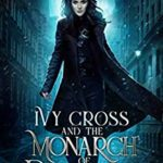 [PDF] [EPUB] Ivy Cross and the Monarch of Darkness Download