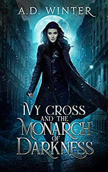 [PDF] [EPUB] Ivy Cross and the Monarch of Darkness Download by A.D. Winter