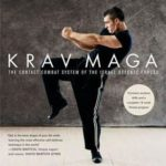 [PDF] [EPUB] Krav Maga: An Essential Guide to the Renowned Method–for Fitness and Self-Defense Download