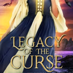 [PDF] [EPUB] Legacy of the Curse (The Kyona Chronicles Book 4) Download