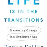 [PDF] [EPUB] Life Is in the Transitions: Mastering Change at Any Age Download