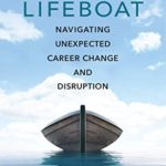 [PDF] [EPUB] Lifeboat: Navigating Unexpected Career Change and Disruption Download