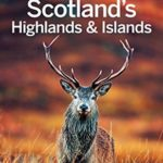 [PDF] [EPUB] Lonely Planet Scotland's Highlands and Islands (Travel Guide) Download