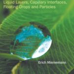 [PDF] [EPUB] Mathematical Theory of Liquid Interfaces, The: Liquid Layers, Capillary Interfaces, Floating Drops and Particles Download