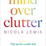 [PDF] [EPUB] Mind Over Clutter: Cleaning Your Way to a Calm and Happy Home Download