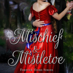 [PDF] [EPUB] Mischief and Mistletoe (Forever Yours, #10) Download