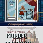 [PDF] [EPUB] Murder at the Mansion (Hearts Grove Cozy Mystery Book 8) Download