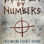 [PDF] [EPUB] Murder by Numbers: Fascinating Figures Behind the World's Worst Crimes Download