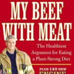 [PDF] [EPUB] My Beef with Meat: The Healthiest Argument for Eating a Plant-Strong Diet–Plus 140 New Engine 2 Recipes Download