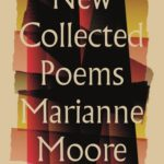 [PDF] [EPUB] New Collected Poems of Marianne Moore Download