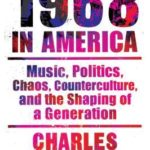 [PDF] [EPUB] Nineteen Sixty-Eight in America: Music, Politics, Chaos, Counterculture, and the Shaping of a Generation Download