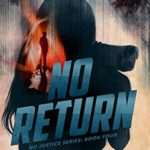 [PDF] [EPUB] No Return (No Justice Book 4) Download