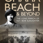 [PDF] [EPUB] Omaha Beach and Beyond: The Long March of Sergeant Bob Slaughter Download