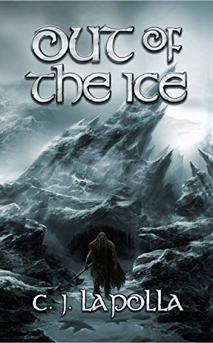 [PDF] [EPUB] Out of the Ice (Isiir Chronicles #2) Download by C.J. LaPolla