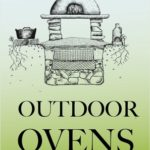 [PDF] [EPUB] Outdoor Ovens: if you can't stand the heat, go al fresco Download
