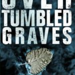 [PDF] [EPUB] Over Tumbled Graves (Caroline Mabry, #1) Download