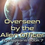 [PDF] [EPUB] Overseen by the Alien Officer: An Alien Abduction Romance (The Novans Book 7) Download
