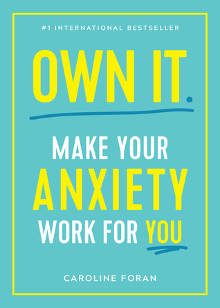 [PDF] [EPUB] Own It: Make Your Anxiety Work for You Download by Caroline Foran