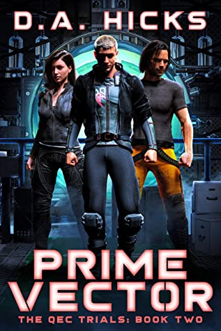[PDF] [EPUB] PRIME VECTOR: The QEC Trials - Episode Two (Prime Vector Series Book 2) Download by D. A. Hicks
