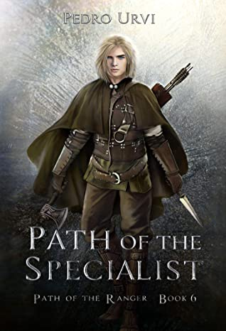 [PDF] [EPUB] Path of the Specialist: (Path of the Ranger Book 6) Download by Pedro Urvi