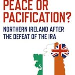 [PDF] [EPUB] Peace or Pacification?: Northern Ireland After The Defeat of the IRA Download