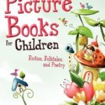 [PDF] [EPUB] Picture Books for Children: Fiction, Folktales, and Poetry Download