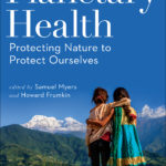 [PDF] [EPUB] Planetary Health: Protecting Nature to Protect Ourselves Download