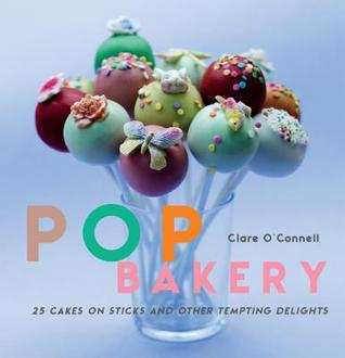 [PDF] [EPUB] Pop Bakery: 25 Cakes on Sticks and Other Tempting Delights Download by Clare O'Connell