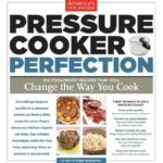 [PDF] [EPUB] Pressure Cooker Perfection: 100 Foolproof Recipes That Will Change the Way You Cook Download