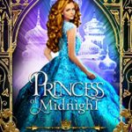 [PDF] [EPUB] Princess of Midnight: A Retelling of Cinderella (Fairytales of Folkshore, #6) Download