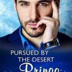 [PDF] [EPUB] Pursued By The Desert Prince (The Sauveterre Siblings, Book 1) Download