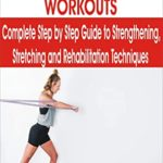[PDF] [EPUB] RESISTANCE BAND WORKOUTS: Complete Step by Step Guide to Strengthening, Stretching and Rehabilitation Techniques Download