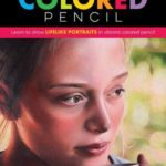 [PDF] [EPUB] Realistic Portraits in Colored Pencil: Learn to draw lifelike portraits in vibrant colored pencil Download