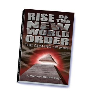 [PDF] [EPUB] Rise of the New World Order: The Culling of Man Download by J. Micha-el Thomas Hays