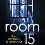 [PDF] [EPUB] Room 15: a gripping psychological mystery thriller Download