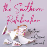 [PDF] [EPUB] Rules for the Southern Rulebreaker: Missteps and Lessons Learned Download