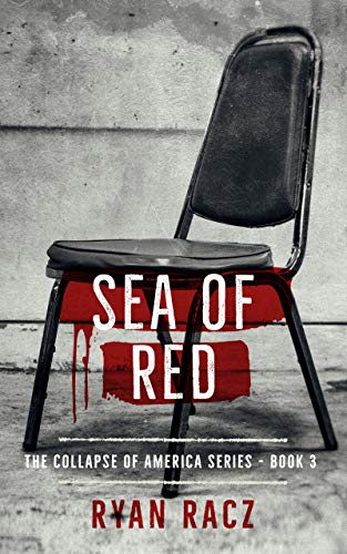 [PDF] [EPUB] SEA OF RED: A Political Murder Action Thriller (The Collapse of America Series Book 3) Download by Ryan Racz
