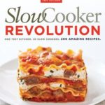 [PDF] [EPUB] Slow Cooker Revolution: One Test Kitchen, 30 Slow Cookers, 200 Amazing Recipes Download