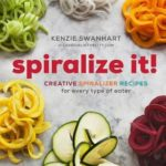 [PDF] [EPUB] Spiralize It!: Creative Spiralizer Recipes for Every Type of Eater Download