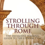 [PDF] [EPUB] Strolling Through Rome: The Definitive Walking Guide to the Eternal City Download
