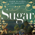 [PDF] [EPUB] Sugar: The World Corrupted: From Slavery to Obesity Download