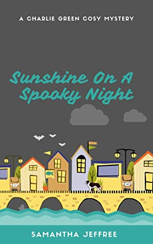 [PDF] [EPUB] Sunshine On A Spooky Night (Charlie Green Cosy Mystery Book 2) Download by Samantha Jeffree