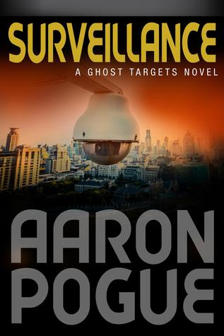 [PDF] [EPUB] Surveillance (Ghost Targets, #1) Download by Aaron Pogue