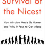 [PDF] [EPUB] Survival of the Nicest: How Altruism Made Us Human and Why It Pays to Get Along Download