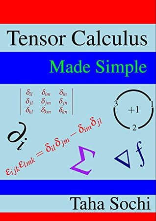 [PDF] [EPUB] Tensor Calculus Made Simple Download by Taha Sochi