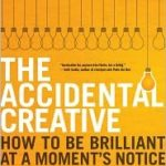 [PDF] [EPUB] The Accidental Creative: How to Be Brilliant at a Moment's Notice Download