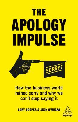[PDF] [EPUB] The Apology Impulse: How the Business World Ruined Sorry and Why We Can't Stop Saying It Download by Cary Cooper