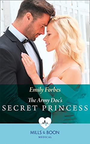 [PDF] [EPUB] The Army Doc's Secret Princess (Mills and Boon Medical) Download by Emily Forbes