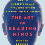 [PDF] [EPUB] The Art of Reading Minds: How to Understand and Influence Others Without Them Noticing Download