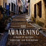 [PDF] [EPUB] The Awakening: A Novel of Intrigue, Seduction, and Redemption Download